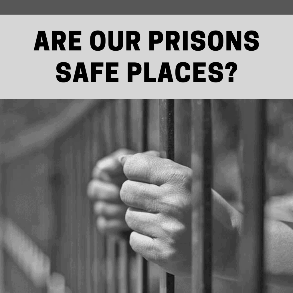 Are our prisons safe places?