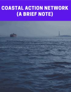 Coastal Action Network (a brief note)