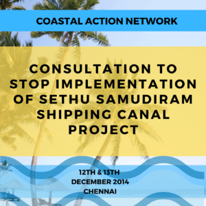 Consultation to Stop implementation of Sethu Samudiram Shipping Canal Project (SSCP)