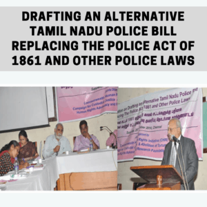 Drafting an Alternative Tamil Nadu Police Bill Replacing The Police Act of 1861 and Other Police Laws
