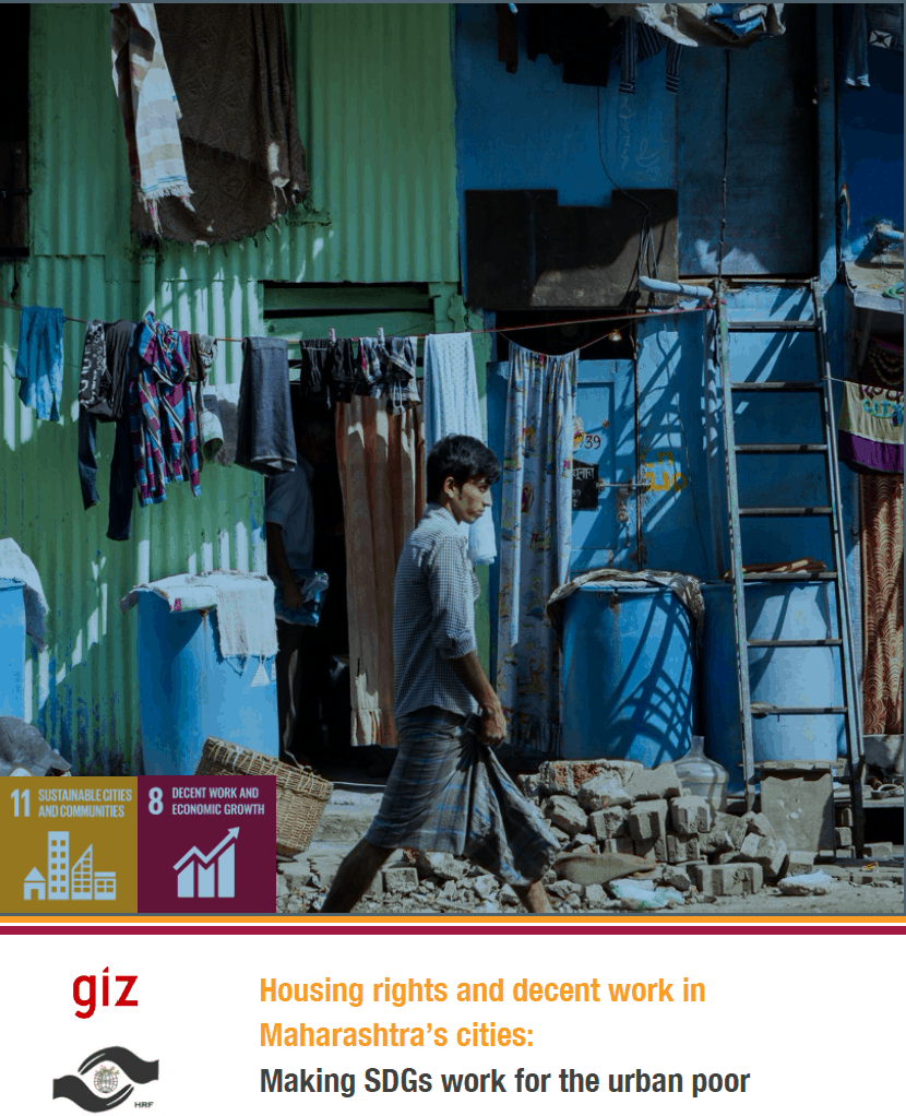 Housing rights and decent work in Maharashtra's cities: Making SDGs work for the urban poor