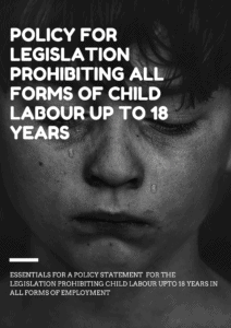 Policy for legislation prohibiting all forms of child labour up to 18 years