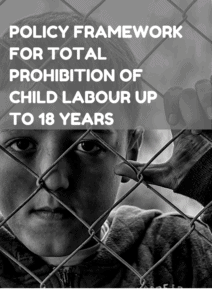 Policy framework for total prohibition of child labour up to 18 years