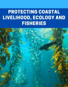 Protecting Coastal Livelihood, Ecology and Fisheries