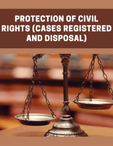 Protection of Civil Rights (Cases Registered and Disposal)