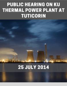 Public Hearing on KU Thermal Power Plant on 25 July 2014 at Tuticorin