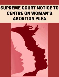 Supreme Court notice to Centre on woman's abortion plea