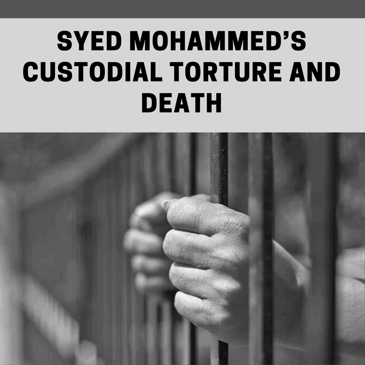 Fact Finding: Syed Mohammed's Custodial Torture and Death